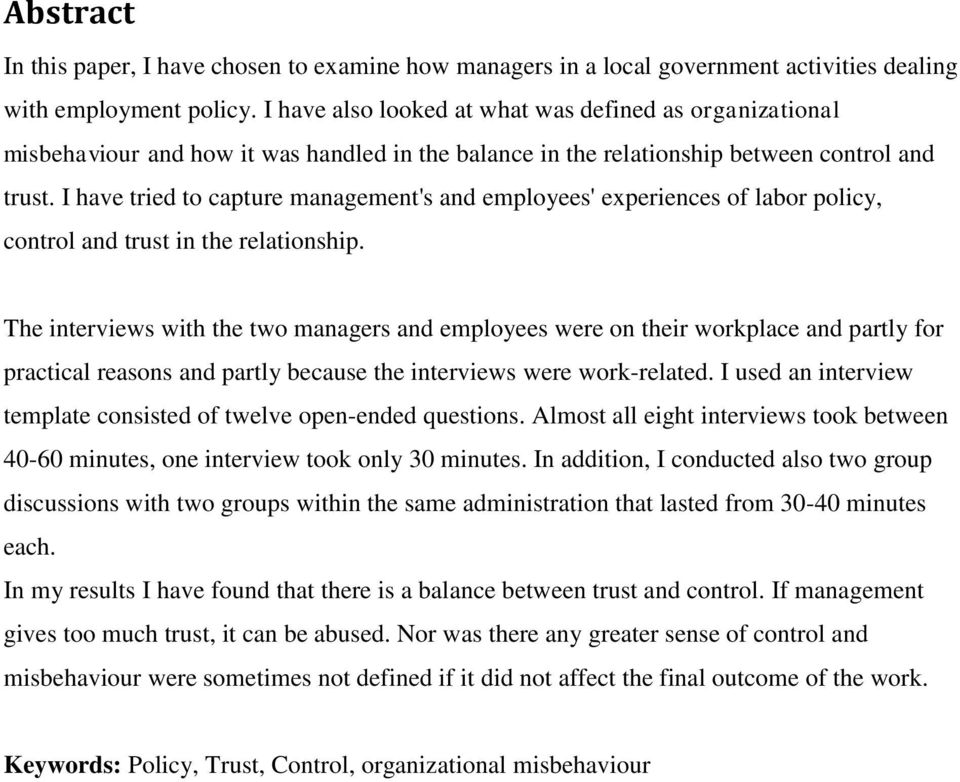 I have tried to capture management's and employees' experiences of labor policy, control and trust in the relationship.