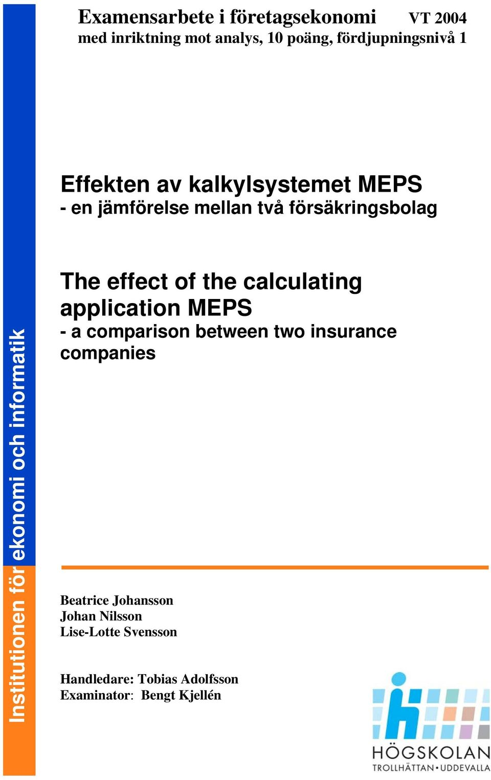 of the calculating application MEPS - a comparison between two insurance companies Beatrice