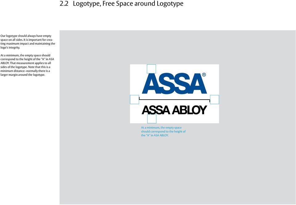 At a minimum, the empty space should correspond to the height of the A in ASA ABLOY.