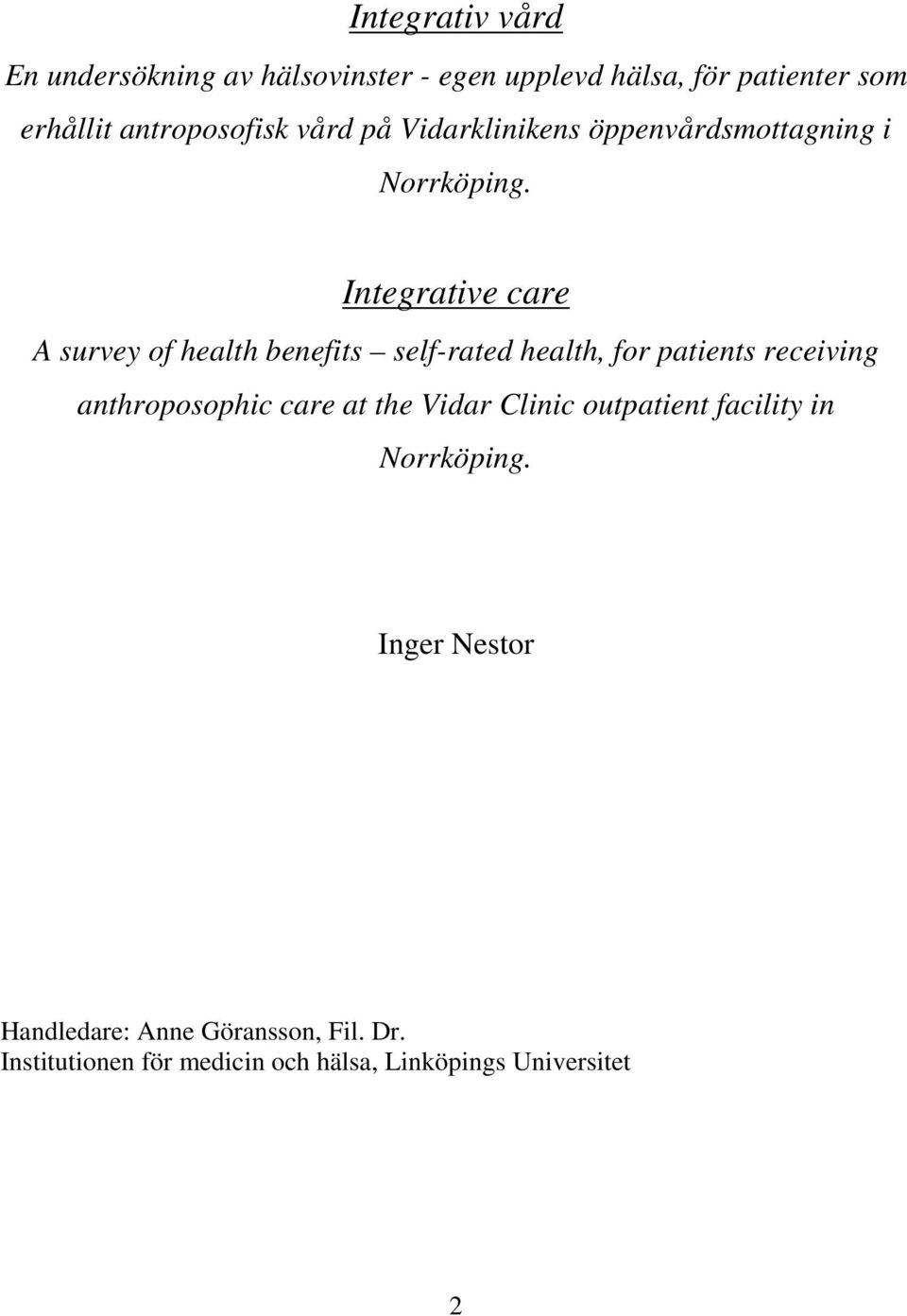 Integrative care A survey of health benefits self-rated health, for patients receiving anthroposophic care at