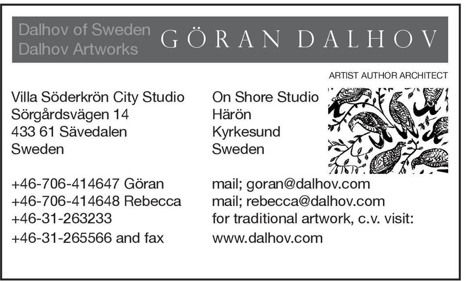 +46-31-263233 +46-31-265566 and fax On Shore Studio Härön Kyrkesund Sweden ARTIST AUTHOR