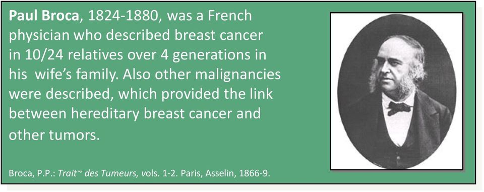 Also other malignancies were described, which provided the link between