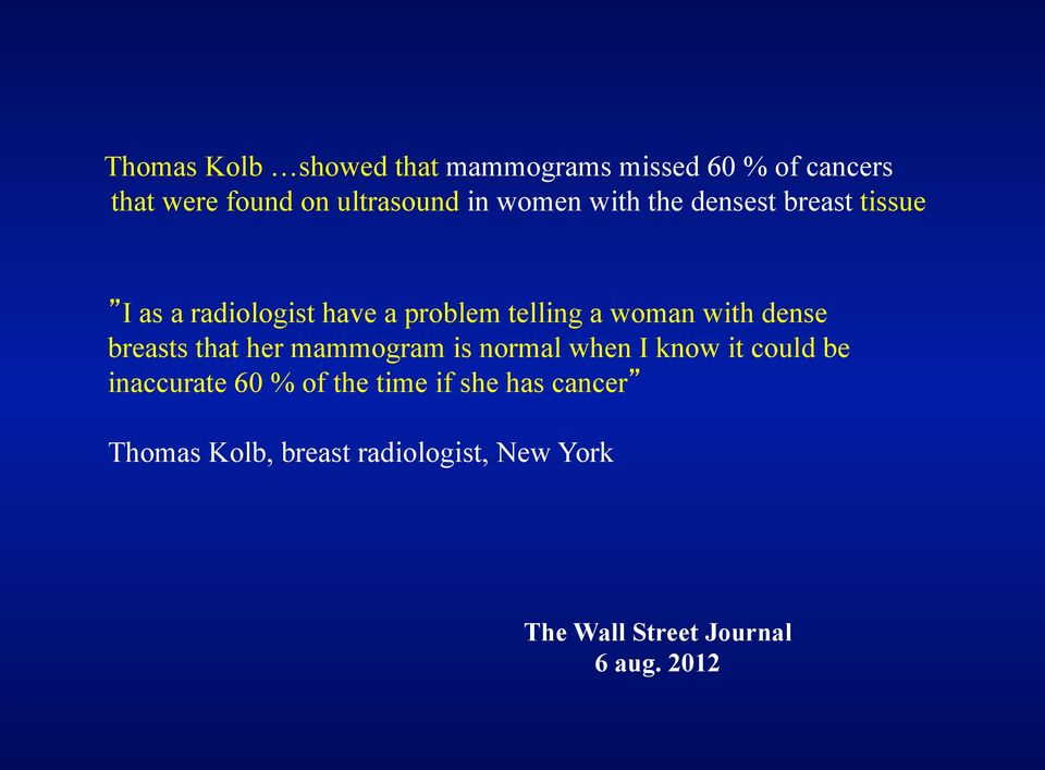 dense breasts that her mammogram is normal when I know it could be inaccurate 60 % of the