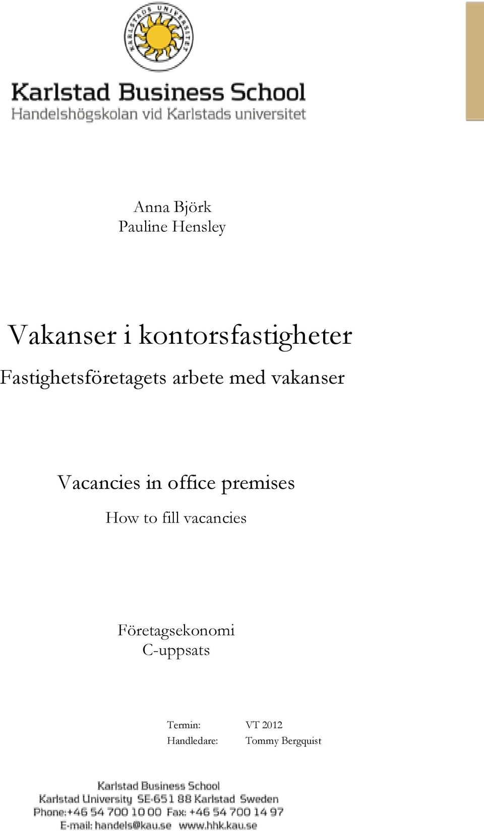 vakanser Vacancies in office premises How to fill