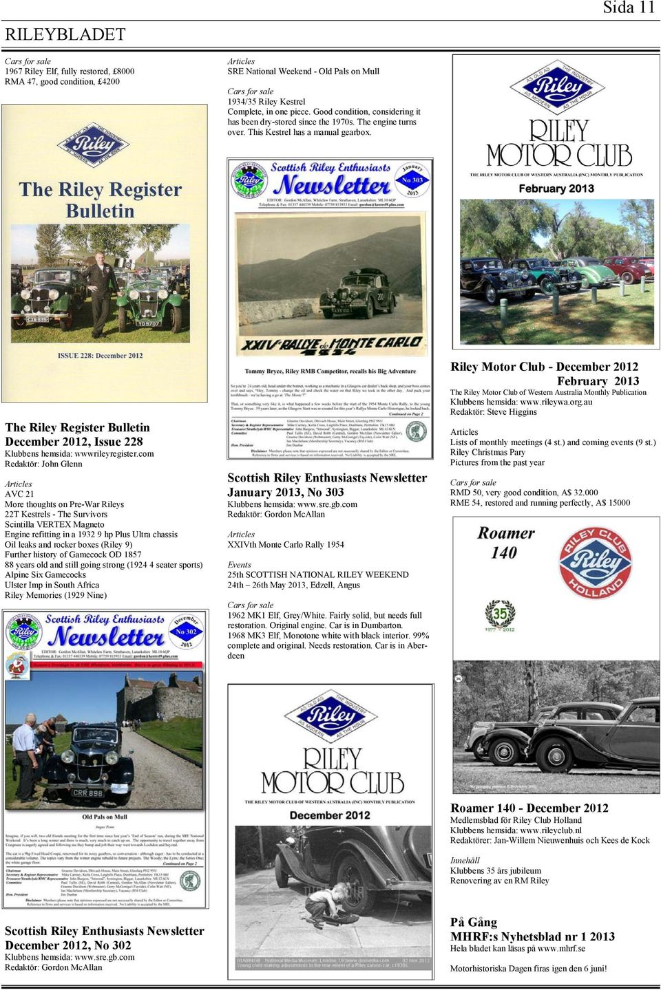 The Riley Register Bulletin December 2012, Issue 228 Klubbens hemsida: wwwrileyregister.