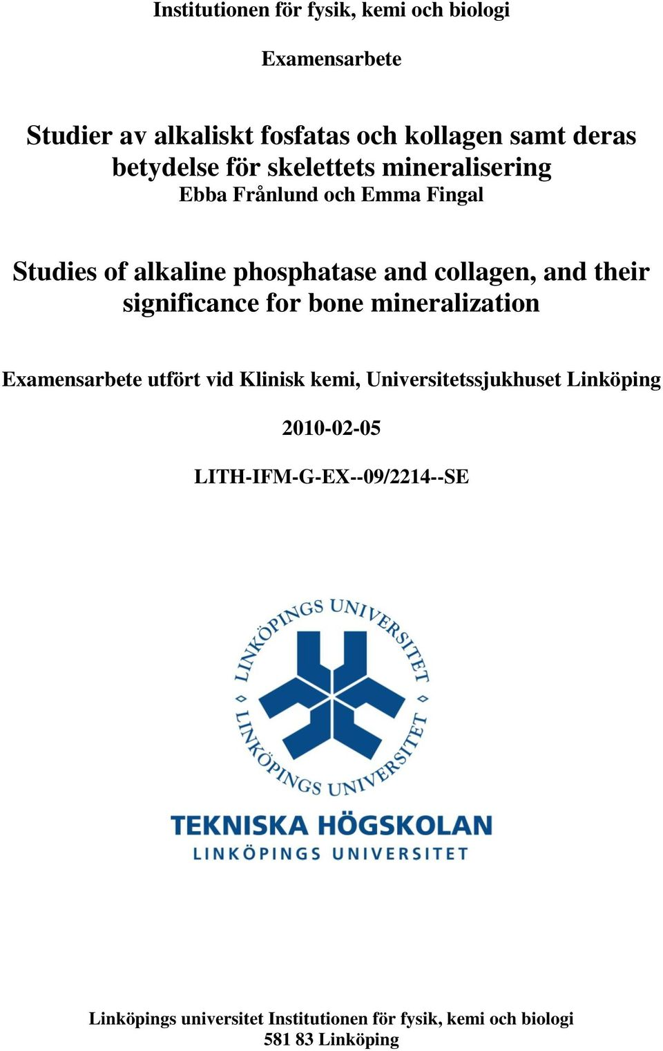 and their significance for bone mineralization Examensarbete utfört vid Klinisk kemi, Universitetssjukhuset