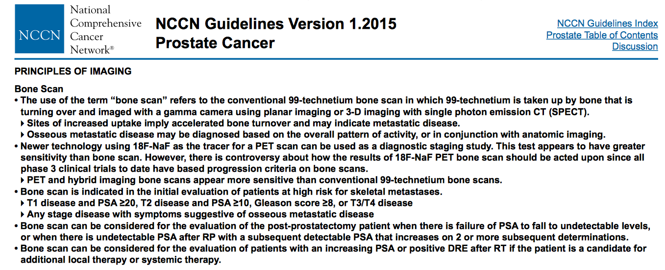 Internationella guidelines Bone scan is indicated for staging in high-risk patients at any stage with symptoms suggestive of bone metastases at recurrent disease