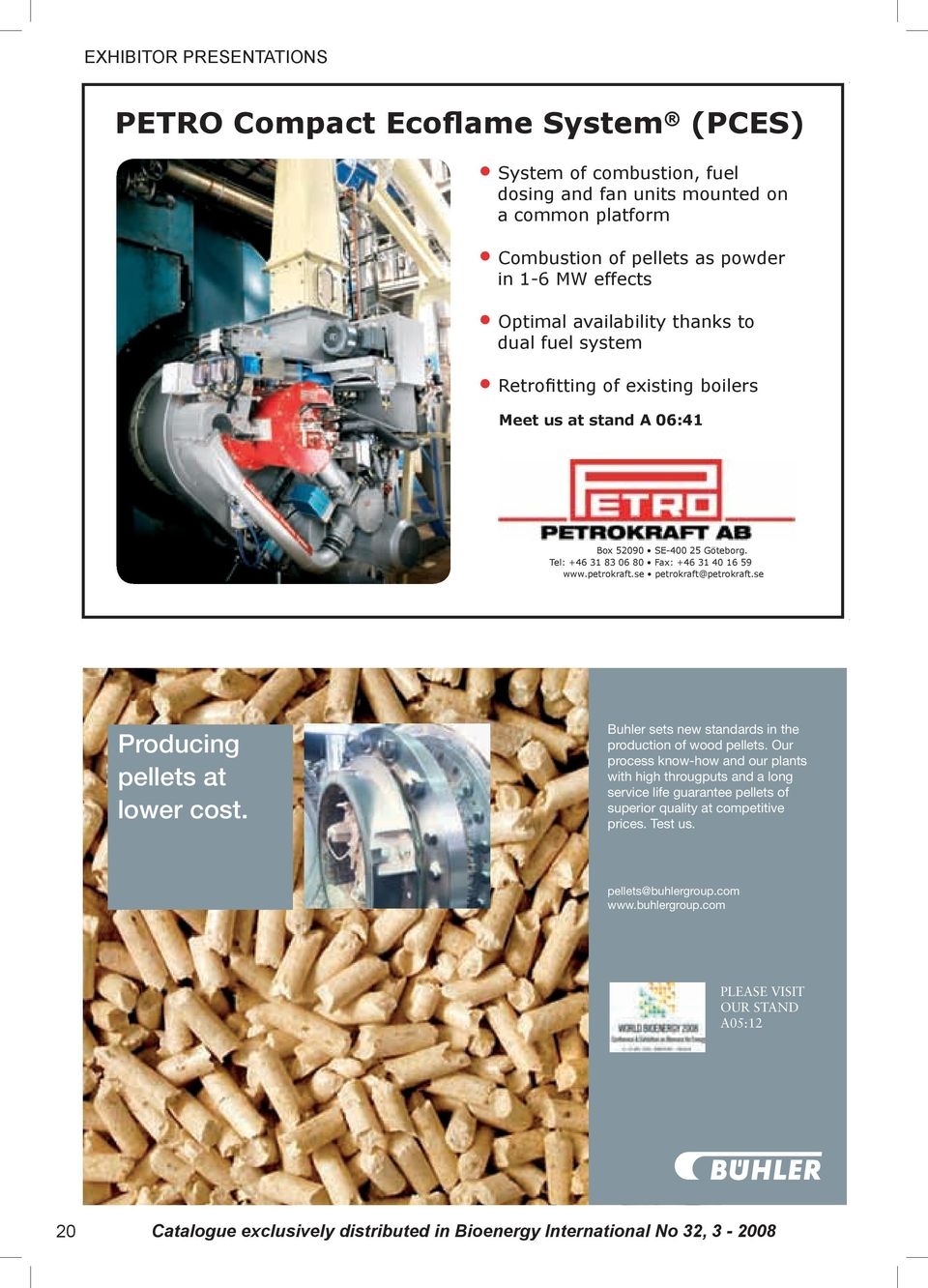 se petrokraft@petrokraft.se Petro annons.indd 4 08-04-17 11.30.21 Producing pellets at lower cost. Buhler sets new standards in the production of wood pellets.