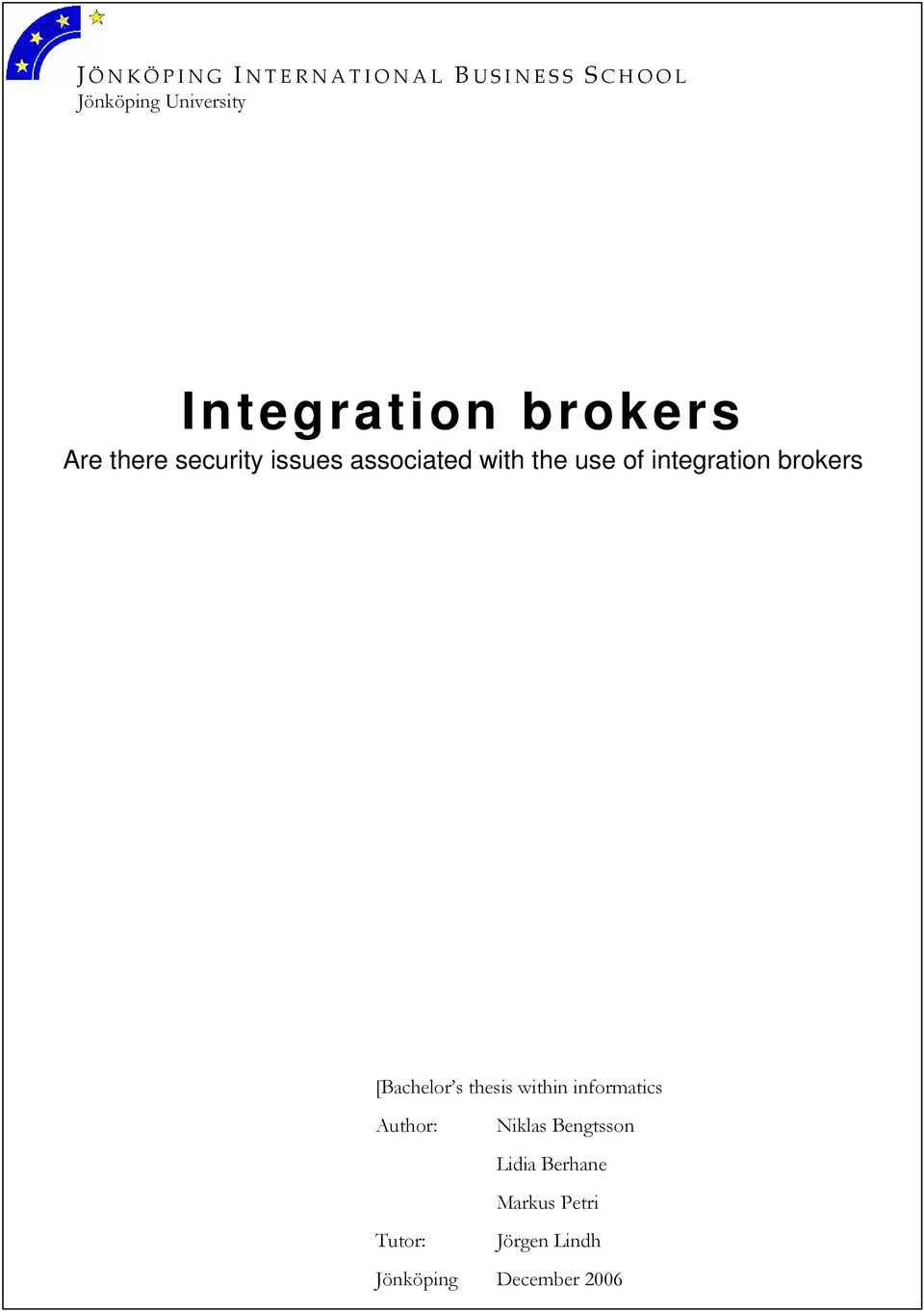 integration brokers [Bachelor s thesis within informatics Author: Niklas