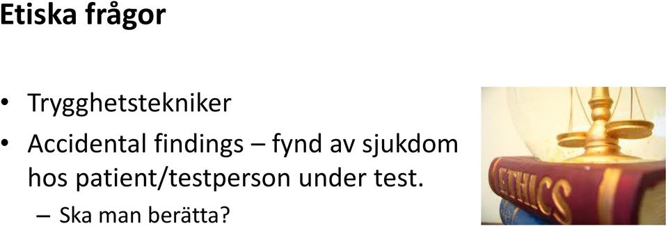 findings fynd av sjukdom hos