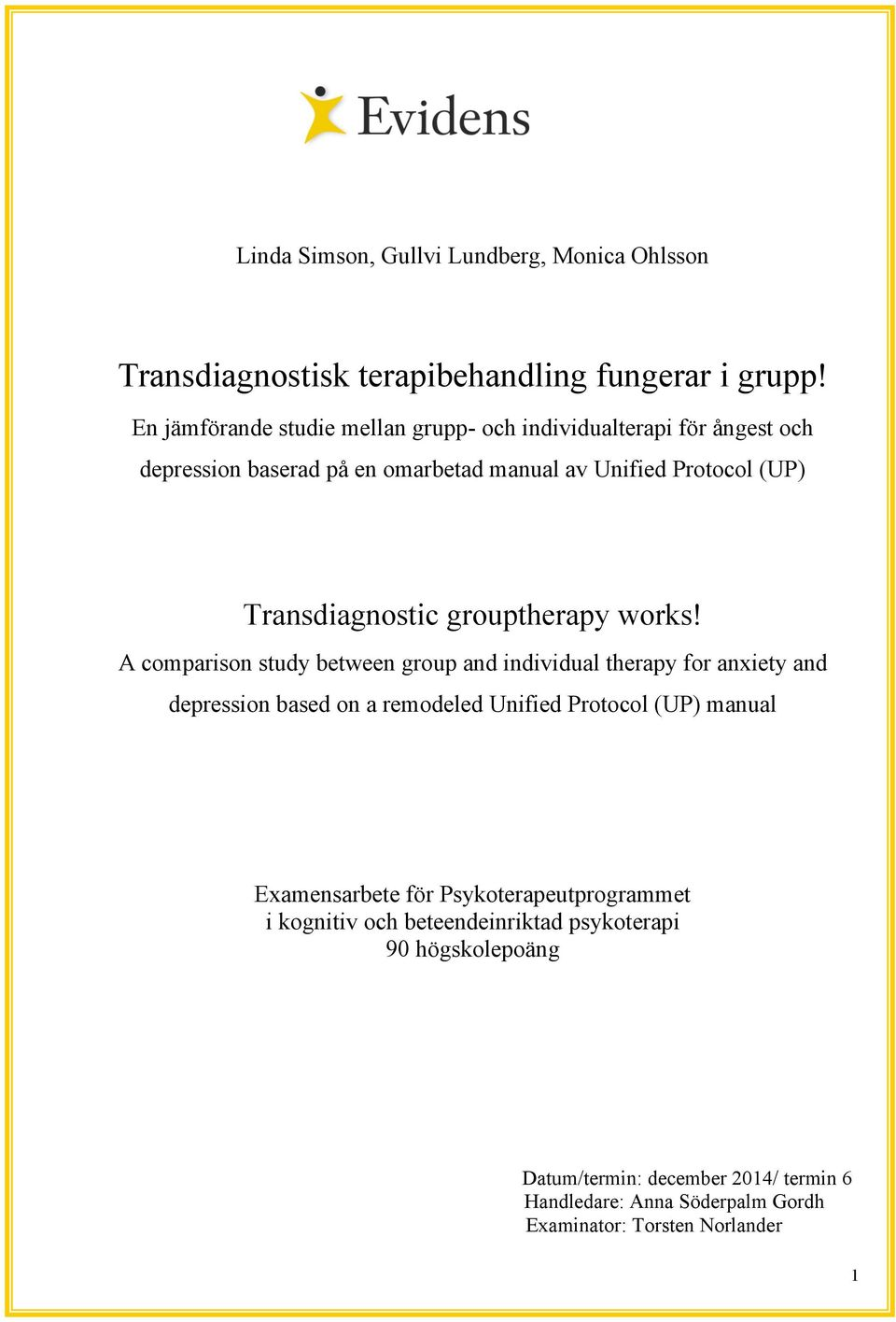 Transdiagnostic grouptherapy works!
