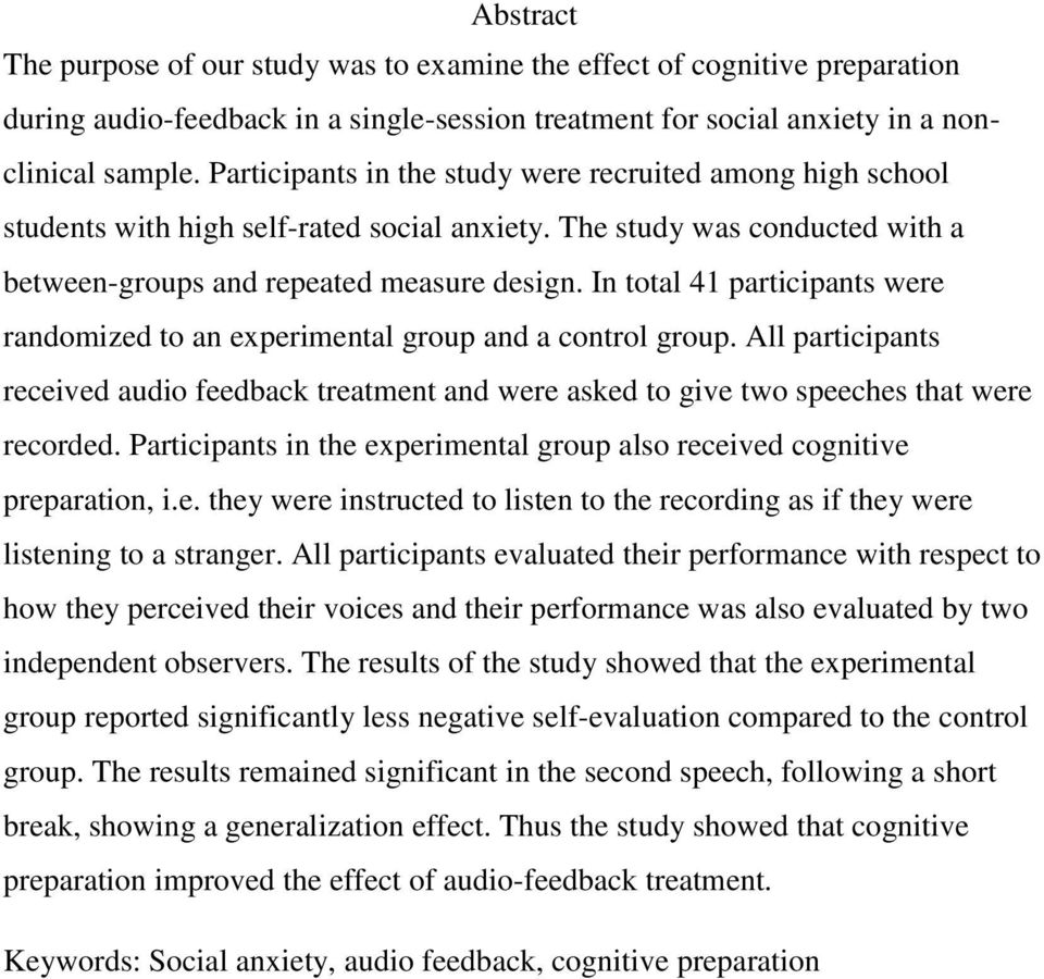 In total 41 participants were randomized to an experimental group and a control group. All participants received audio feedback treatment and were asked to give two speeches that were recorded.