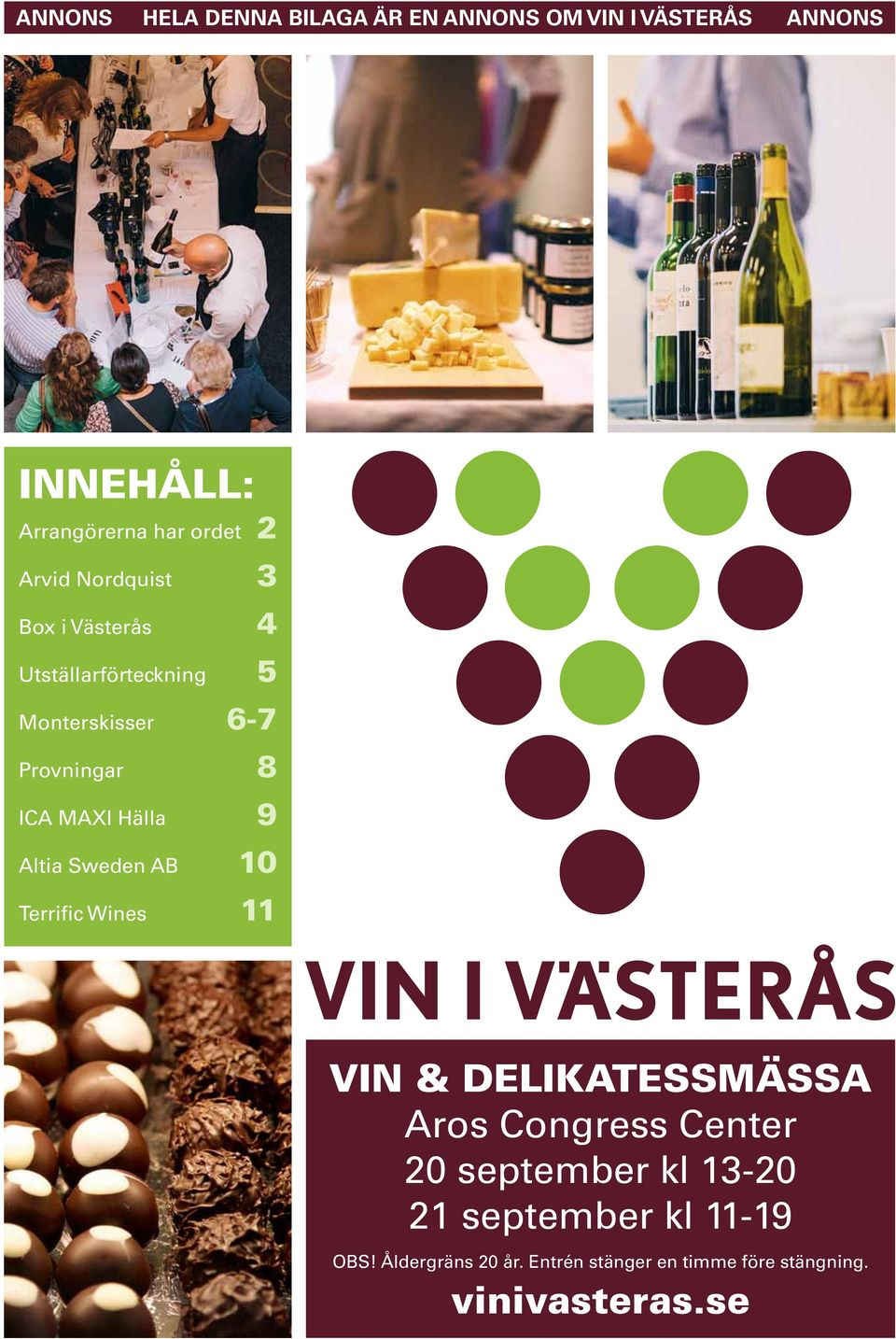 AB 10 Terrific Wines 11 VIN & DELIKATESSMÄSSA Aros Congress Center 20 september kl