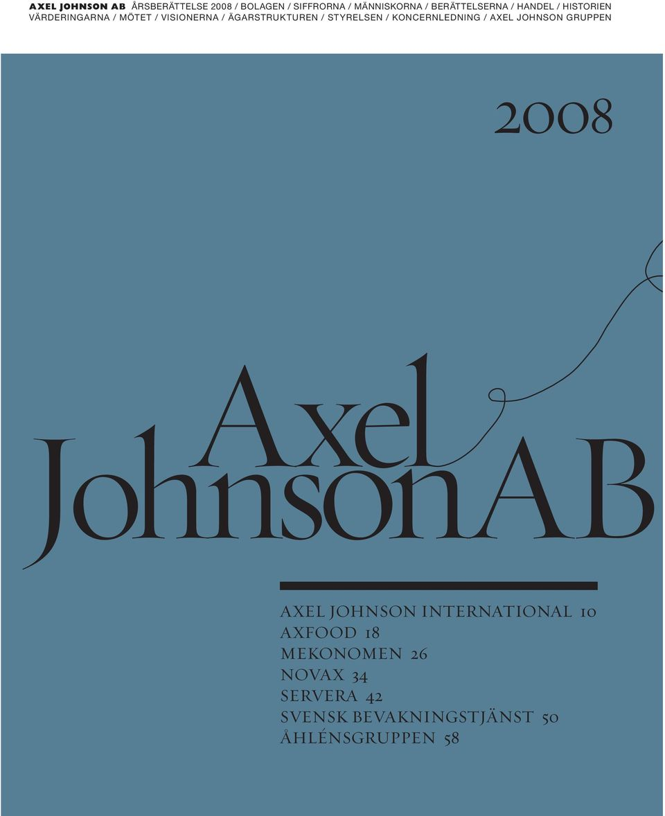 koncernledning / axel johnson gruppen 2008 Axel Johnson ab Axel Johnson International