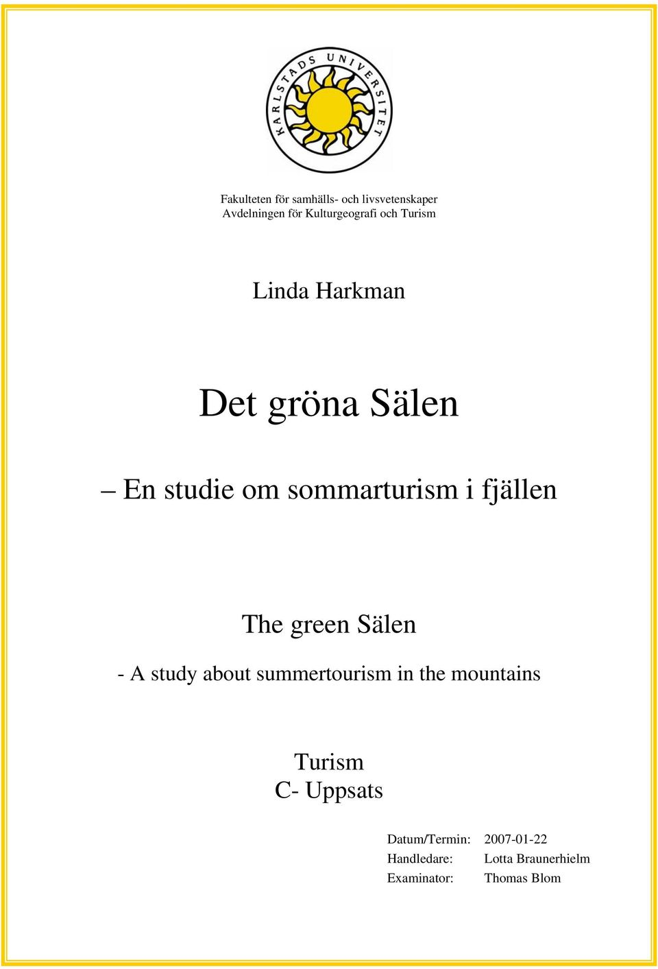 The green Sälen - A study about summertourism in the mountains Turism C-