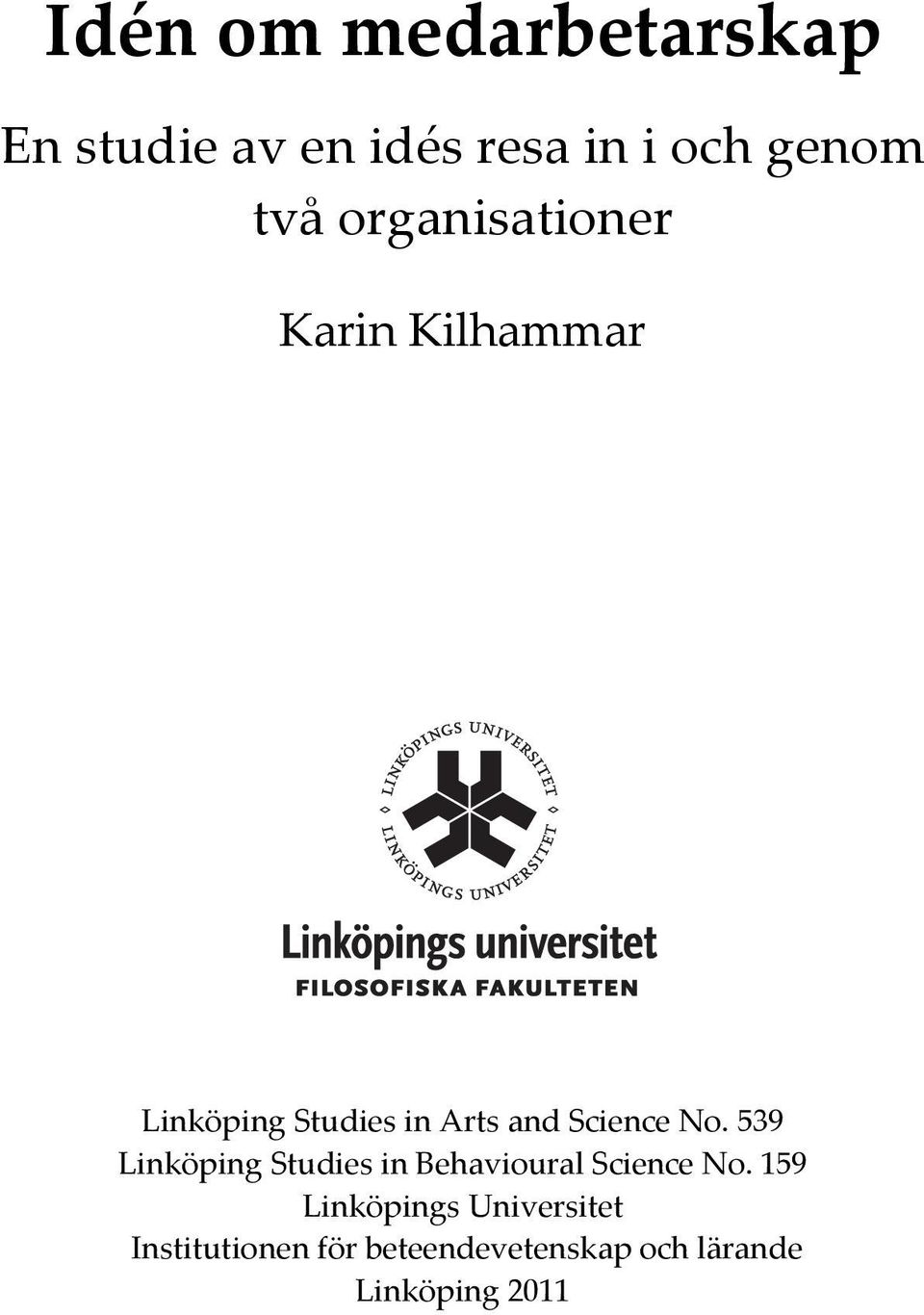 No. 539 Linköping Studies in Behavioural Science No.