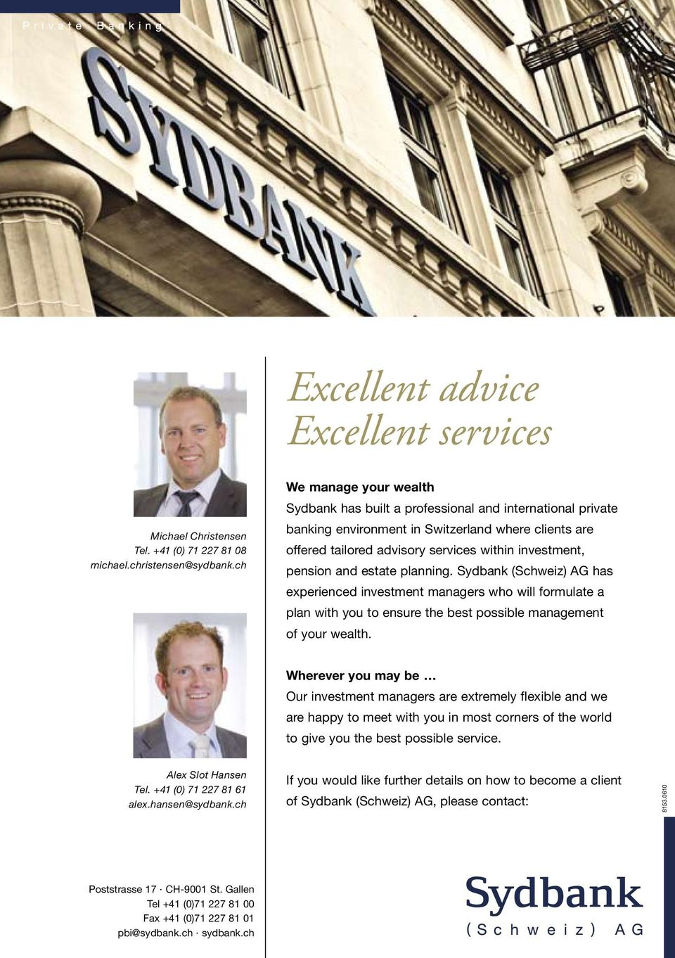 runtom) offered tailored advisory services within investment, pension and estate planning.