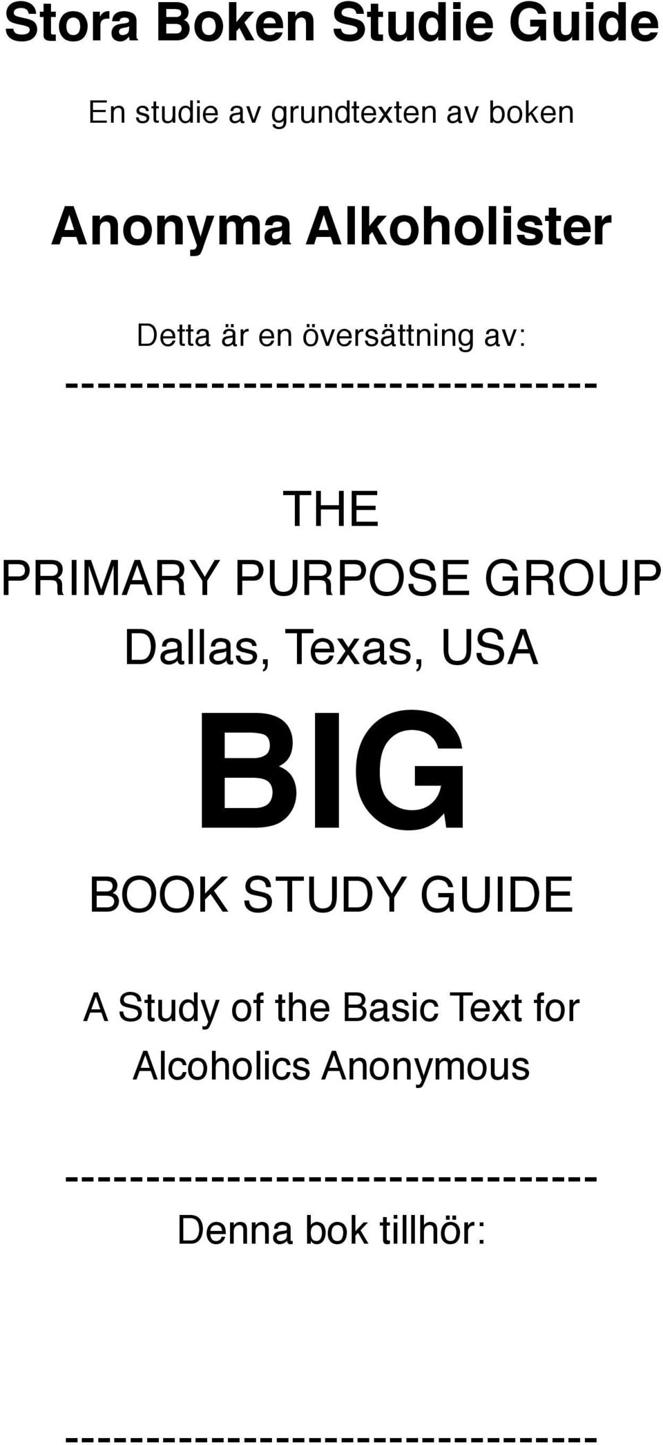 Dallas, Texas, USA BIG BOOK STUDY GUIDE A Study of the Basic Text for Alcoholics