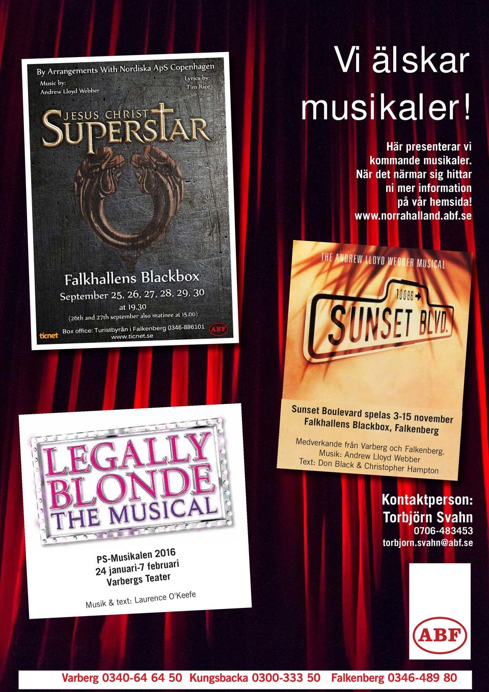 Musik: Andrew Lloyd Webber Text: Don Black & Christopher Hampton PS-Musikalen 2016 24 januari-7 februari Varbergs Teater Musik & text: