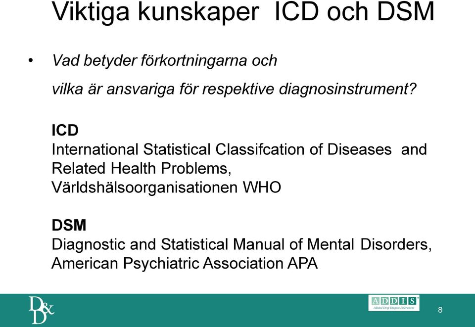 ICD International Statistical Classifcation of Diseases and Related Health