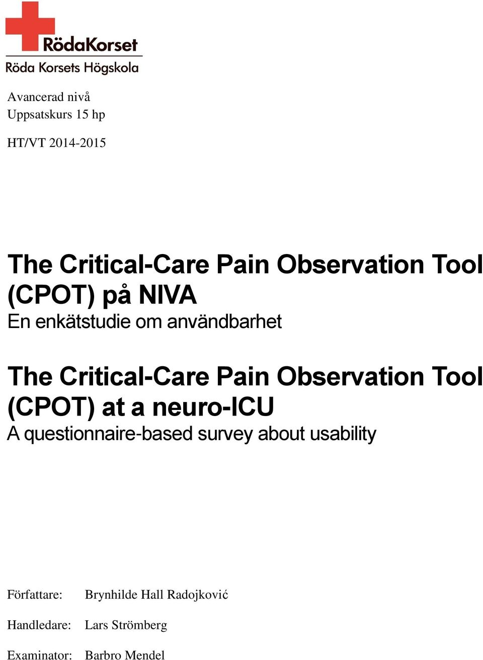 Pain Observation Tool (CPOT) at a neuro-icu A questionnaire-based survey about