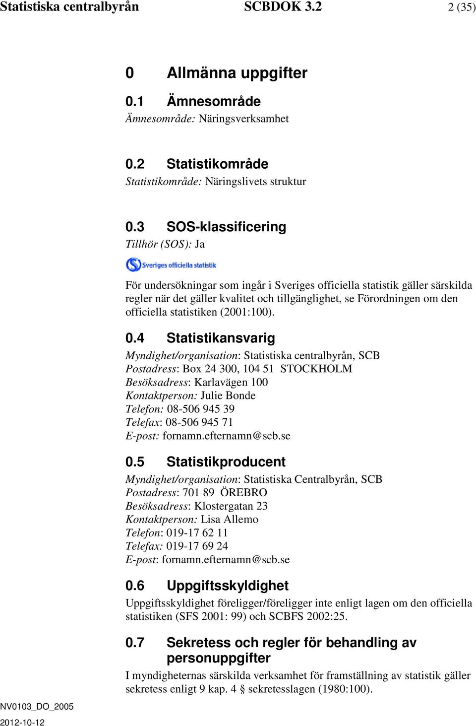 officiella statistiken (2001:100). 0.