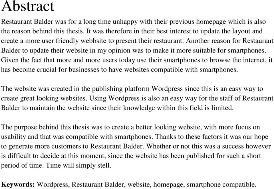 Another reason for Restaurant Balder to update their website in my opinion was to make it more suitable for smartphones.