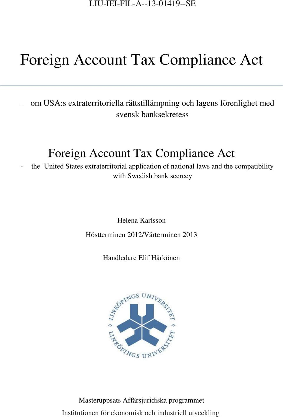 application of national laws and the compatibility with Swedish bank secrecy Helena Karlsson Höstterminen