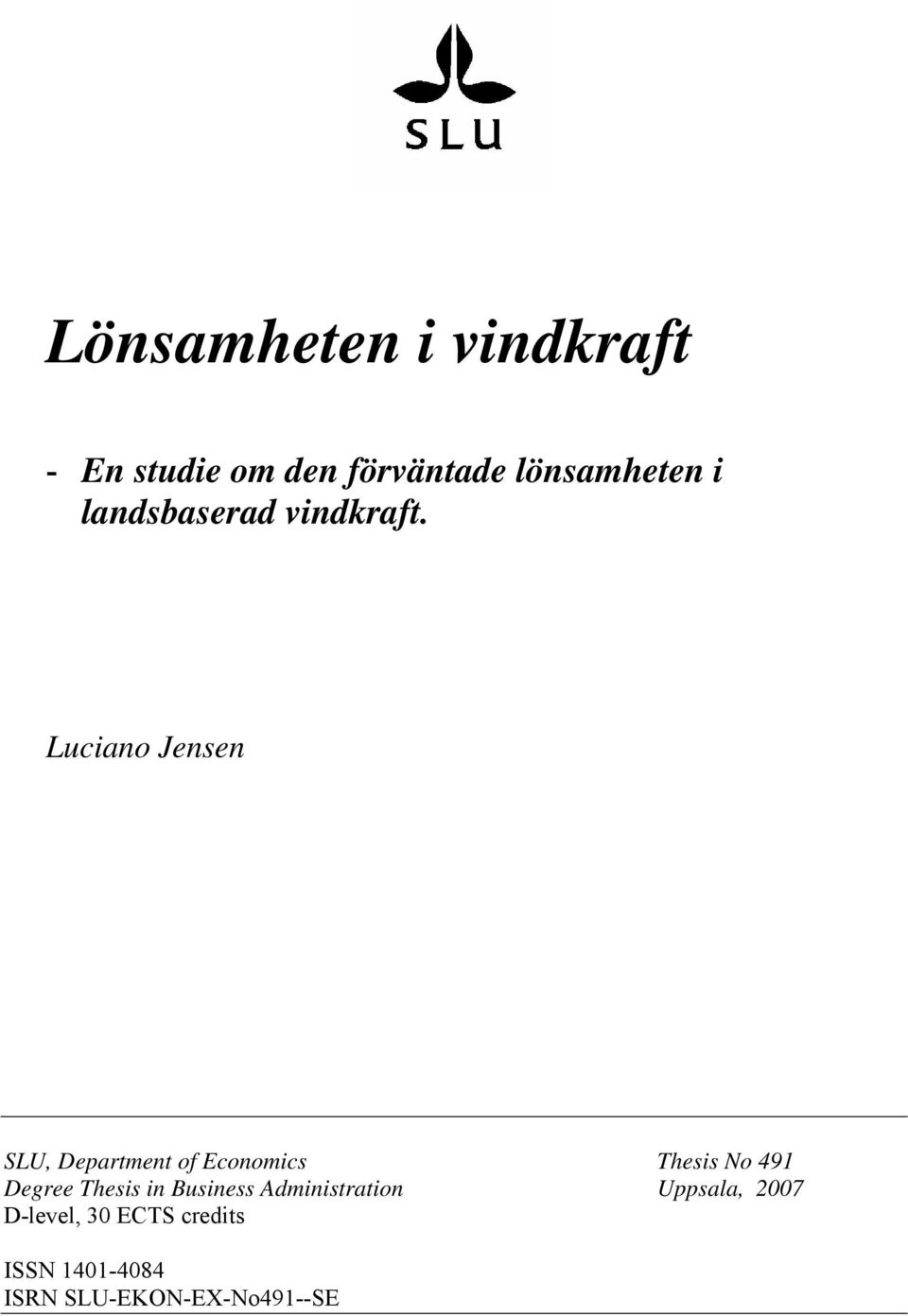Luciano Jensen SLU, Department of Economics Thesis No 491 Degree