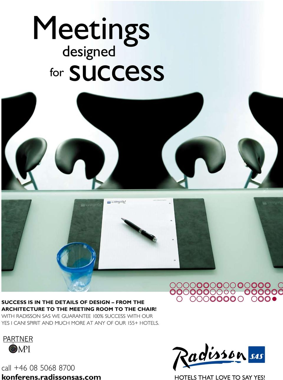 WITH RADISSON SAS WE GUARANTEE 100% SUCCESS WITH OUR YES I CAN!