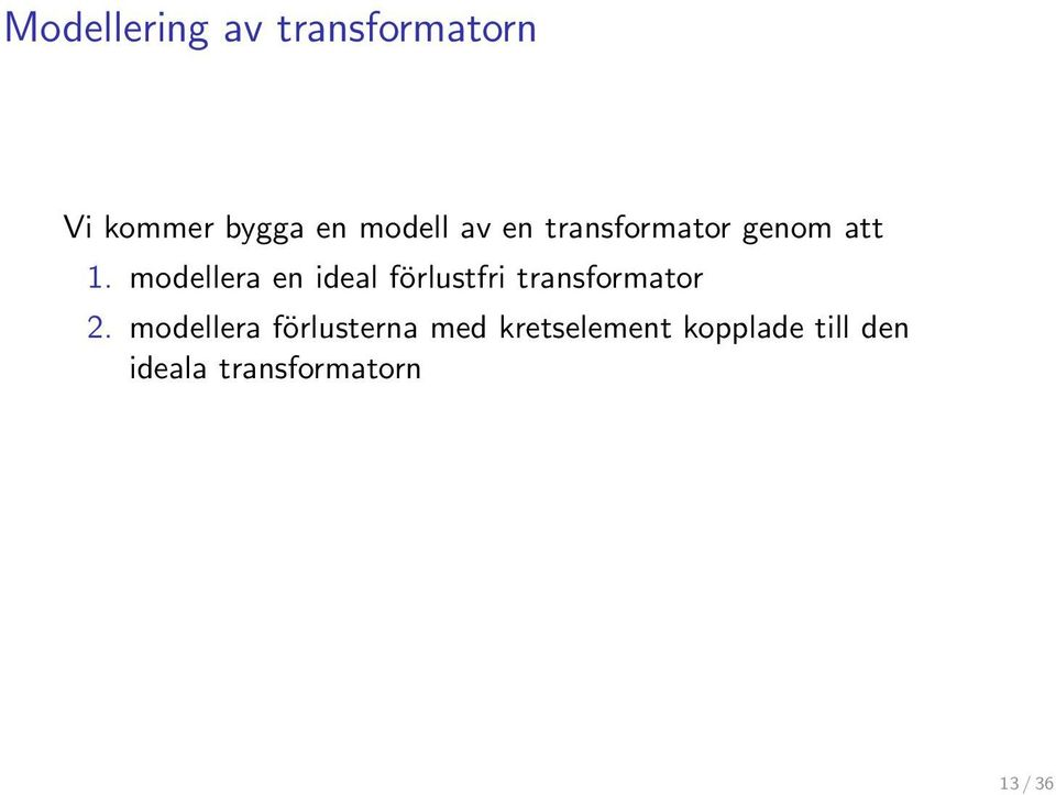 modellera en ideal förlustfri transformator 2.
