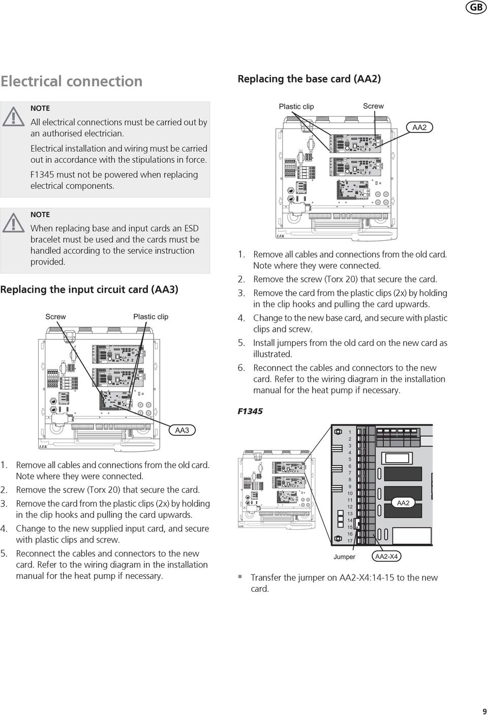 NOTE When replacing base and input cards an ESD bracelet must be used and the cards must be handled according to the service instruction provided. Replacing the input circuit card (AA3) 1.