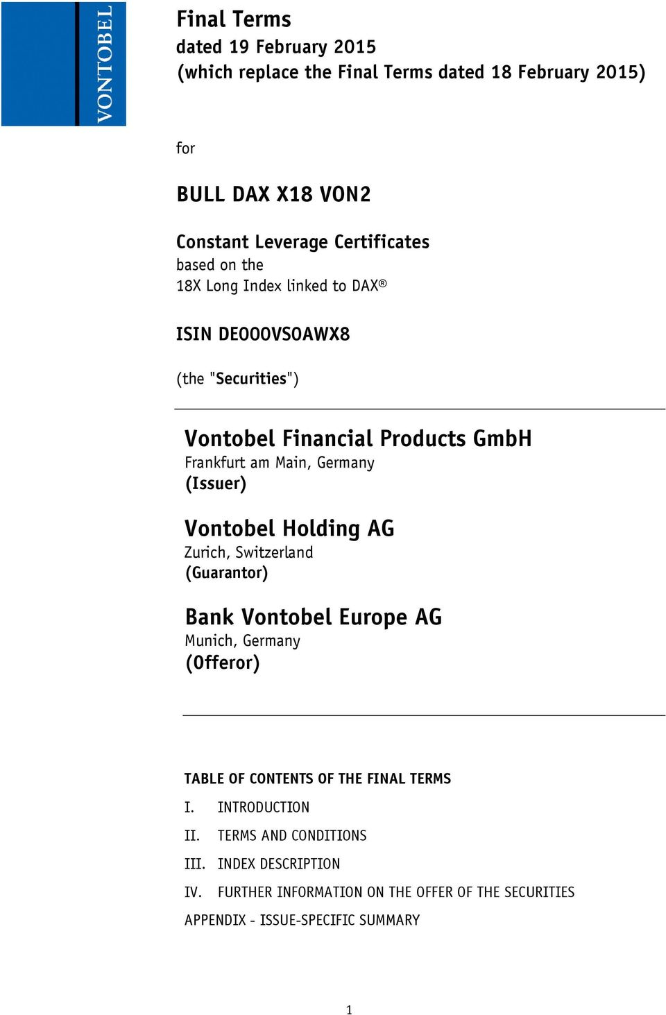 (Issuer) Vontobel Holding AG Zurich, Switzerland (Guarantor) Bank Vontobel Europe AG Munich, Germany (Offeror) TABLE OF CONTENTS OF THE FINAL