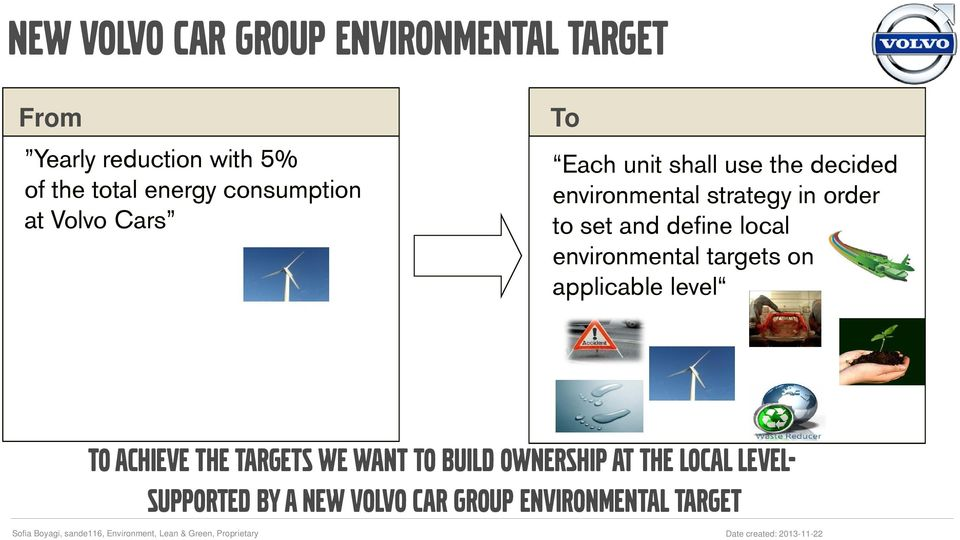 to set and define local environmental targets on applicable level To achieve the targets we