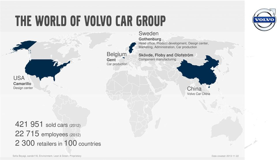 Floby and Olofström Component manufacturing USA Camarillo Design center China Volvo Car