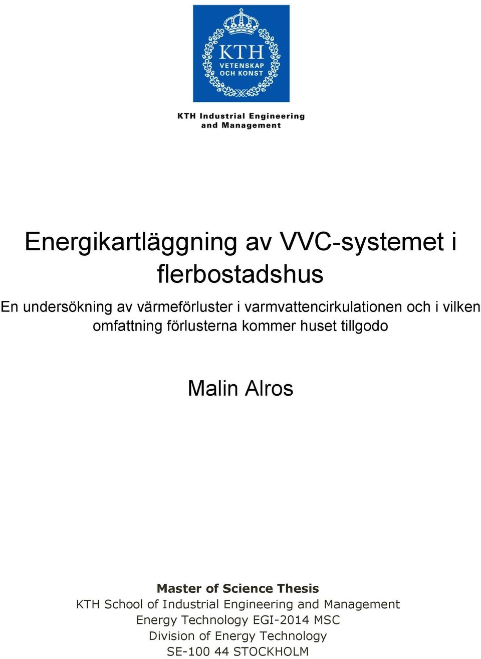 Malin Alros Master of Science Thesis KTH School of Industrial Engineering and