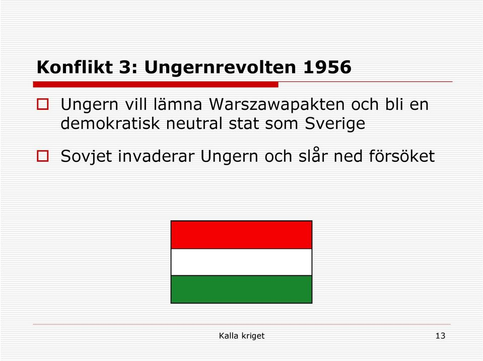 neutral stat som Sverige Sovjet invaderar
