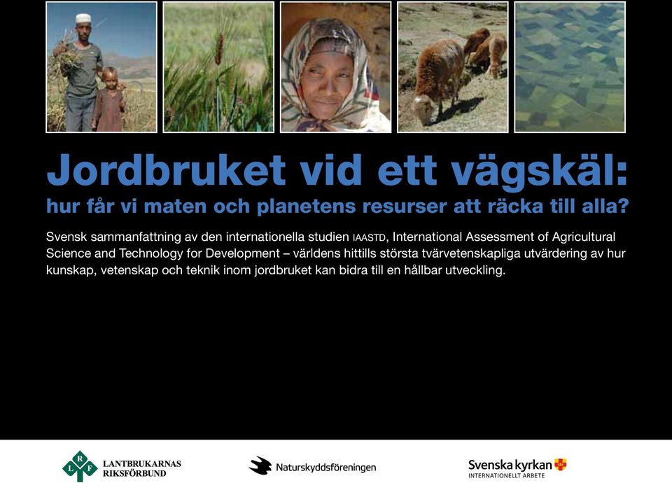 Agricultural Science and Technology for Development världens hittills största