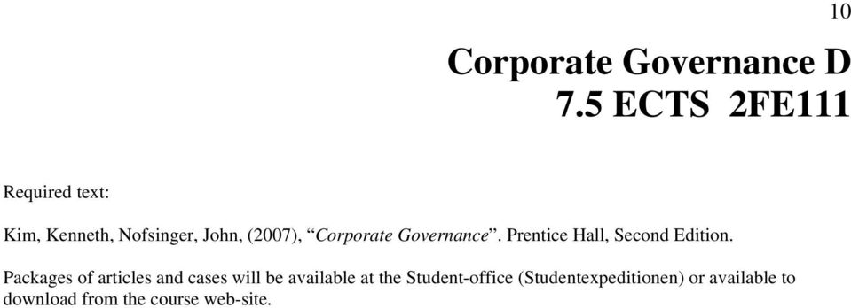 Corporate Governance. Prentice Hall, Second Edition.
