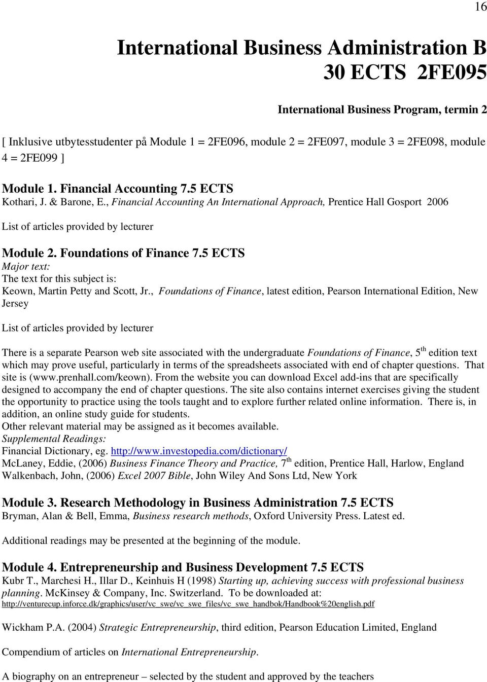 Foundations of Finance 7.5 ECTS Major text: The text for this subject is: Keown, Martin Petty and Scott, Jr.