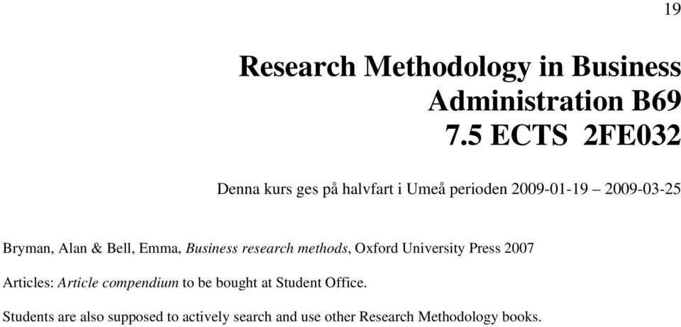 & Bell, Emma, Business research methods, Oxford University Press 2007 Articles: Article
