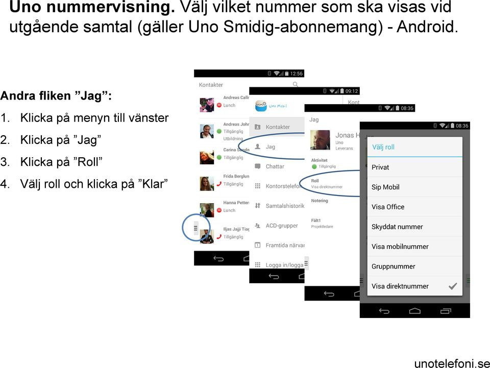 (gäller Uno Smidig-abonnemang) - Android.