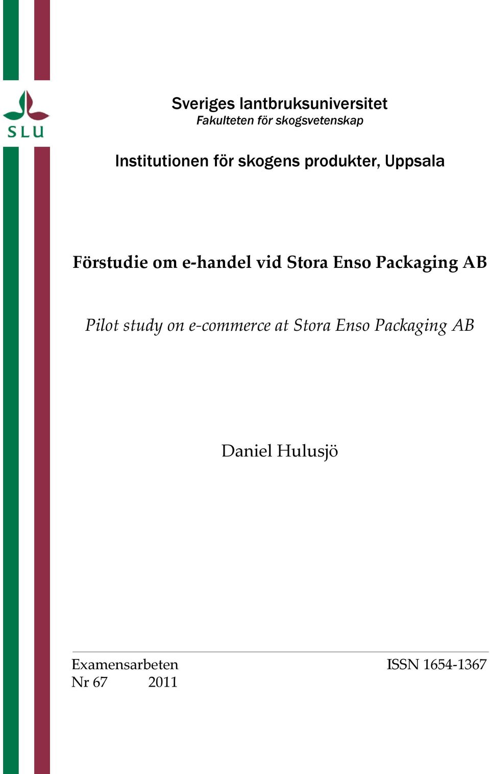 e-handel vid Stora Enso Packaging AB Pilot study on e-commerce at