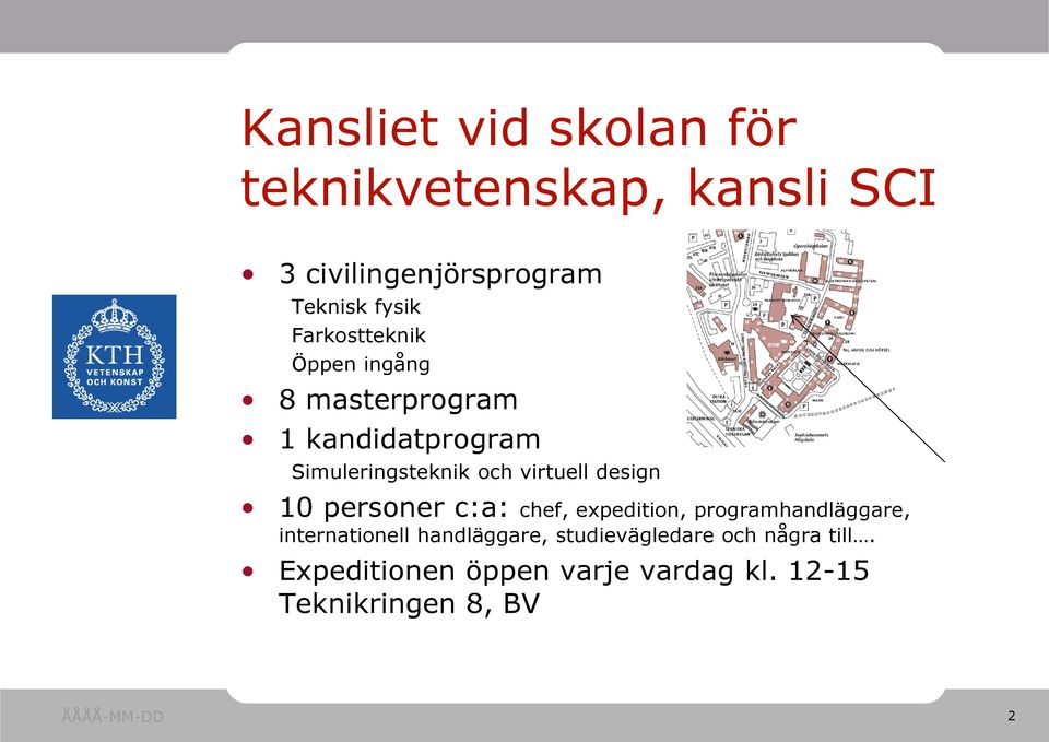 design 10 personer c:a: chef, expedition, programhandläggare, internationell handläggare,