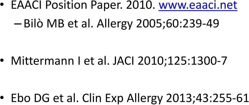 Allergy 2005;60:239-49 Mittermann I et al.