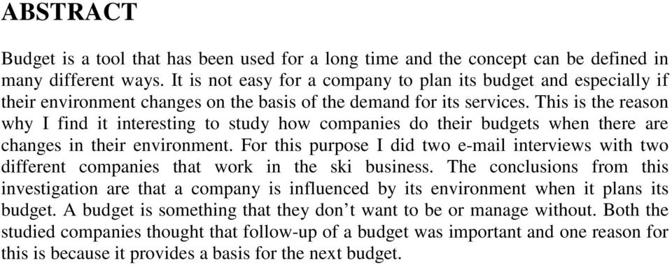 This is the reason why I find it interesting to study how companies do their budgets when there are changes in their environment.