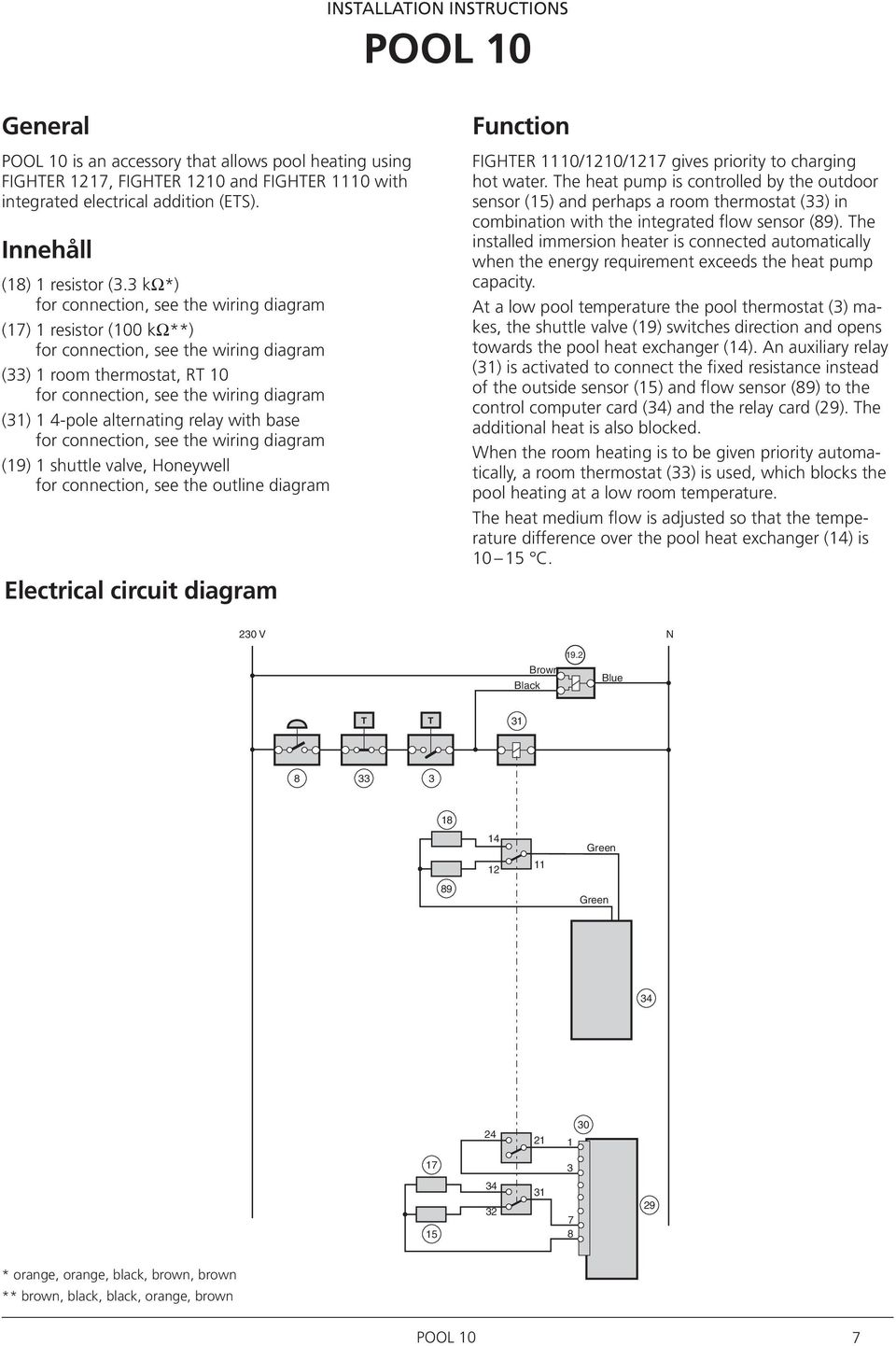 alternating relay with base for connection, see the wiring diagram (19) 1 shuttle valve, Honeywell for connection, see the outline diagram Electrical circuit diagram Function FIGHTER 1110/1210/1217