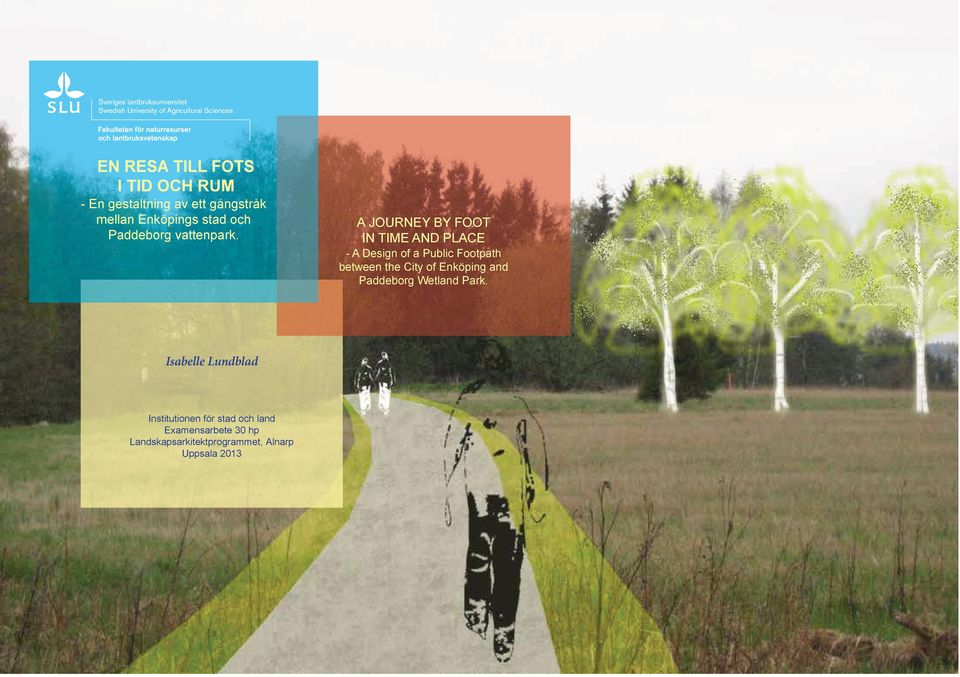 A JOURNEY BY FOOT IN TIME AND PLACE - A Design of a Public Footpath between the City of
