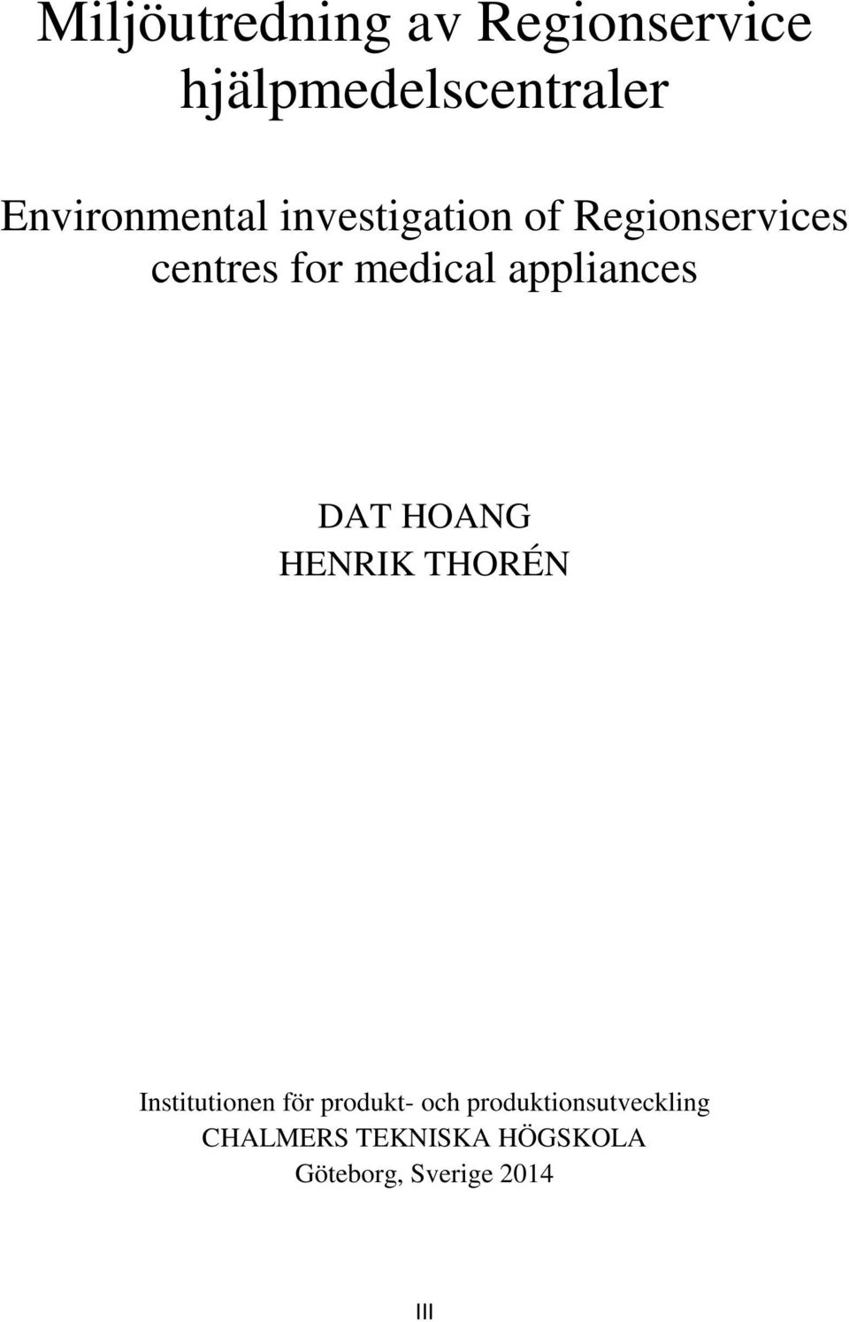 medical appliances DAT HOANG HENRIK THORÉN Institutionen för