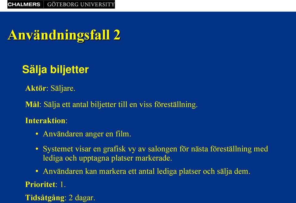 Interaktion: Användaren anger en film.